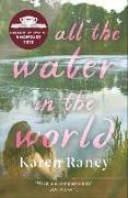 Cover-Bild zu All the Water in the World von Raney, Karen