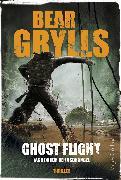 Cover-Bild zu Ghost Flight - Jagd durch den Dschungel (eBook) von Grylls, Bear