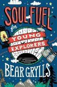 Cover-Bild zu Soul Fuel for Young Explorers (eBook) von Grylls, Bear