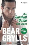 Cover-Bild zu Der Survival-Guide fürs Leben von Grylls, Bear