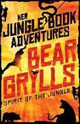 Cover-Bild zu Spirit of the Jungle (eBook) von Grylls, Bear