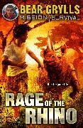 Cover-Bild zu Mission Survival 7: Rage of the Rhino (eBook) von Grylls, Bear