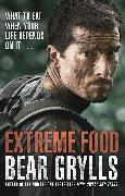 Cover-Bild zu Extreme Food - What to eat when your life depends on it (eBook) von Grylls, Bear