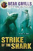 Cover-Bild zu Mission Survival 6: Strike of the Shark (eBook) von Grylls, Bear