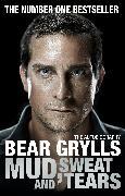 Cover-Bild zu Mud, Sweat and Tears (eBook) von Grylls, Bear