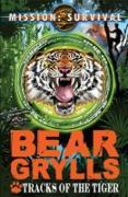 Cover-Bild zu Mission Survival 4: Tracks of the Tiger (eBook) von Grylls, Bear
