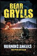 Cover-Bild zu Burning Angels - Jagd durch die Wildnis (eBook) von Grylls, Bear