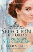 Cover-Bild zu Cass, Kiera: El Principe y El Guardian. Historias de La Seleccion Vol. 1