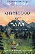 Cover-Bild zu Lucado, Max: Ansiosos por nada (Edición para lectores jóvenes) (eBook)