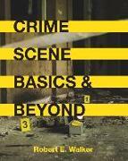 Cover-Bild zu Walker, Robert E.: CRIME SCENE BASICS AND BEYOND