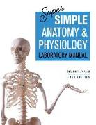 Cover-Bild zu Kraus, Nelson: Super Simple Anatomy and Physiology Laboratory Manual