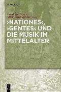 Cover-Bild zu Hentschel, Frank (Hrsg.): 'Nationes', 'Gentes' und die Musik im Mittelalter