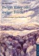 Cover-Bild zu Wieck, Michael: Ewiger Krieg oder ewiger Friede?