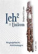 Cover-Bild zu Uhlmann, Sieghart: Ich² = Unikum