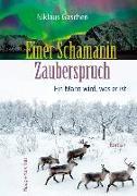 Cover-Bild zu Gaschen, Niklaus: Einer Schamanin Zauberspruch