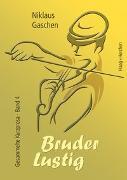 Cover-Bild zu Gaschen, Niklaus: Bruder Lustig