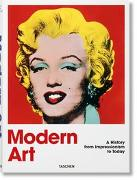 Cover-Bild zu Modern Art. A History from Impressionism to Today von Holzwarth, Hans Werner (Hrsg.)