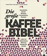 Cover-Bild zu Isolde Richter: Die große Kaffee-Bibel
