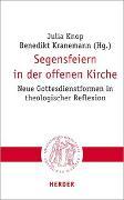 Cover-Bild zu Knop, Julia (Hrsg.): Segensfeiern in der offenen Kirche
