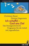 Cover-Bild zu Bauer, Christiane: Ich schaffs! - Cool ans Ziel
