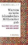 Cover-Bild zu Bauer, Thomas: Warum es kein islamisches Mittelalter gab
