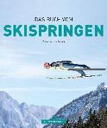 Cover-Bild zu Das Buch vom Skispringen von Kreisl, Volker