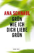 Cover-Bild zu Schnabl, Ana: Grün wie ich dich liebe grün (eBook)