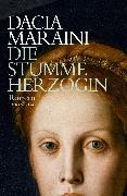 Cover-Bild zu Maraini, Dacia: Die stumme Herzogin (eBook)