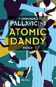 Cover-Bild zu Pallavicini, Piersandro: Atomic Dandy (eBook)
