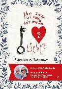 Cover-Bild zu Nun sag, wie hast Du's mit der Liebe? (eBook) von Schneider, Schreiber vs.