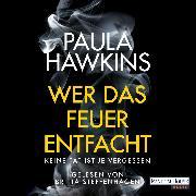 Cover-Bild zu Wer das Feuer entfacht - Keine Tat ist je vergessen (Audio Download) von Hawkins, Paula
