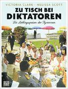 Cover-Bild zu Clark, Victoria: Zu Tisch bei Diktatoren