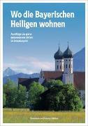 Cover-Bild zu Wo die Bayerischen Heiligen wohnen
