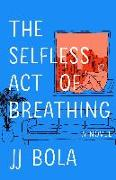 Cover-Bild zu Bola, JJ: The Selfless Act of Breathing