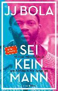 Cover-Bild zu Bola, JJ: Sei kein Mann (eBook)