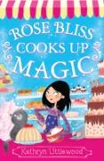 Cover-Bild zu Rose Bliss Cooks up Magic (The Bliss Bakery Trilogy, Book 3) (eBook) von Littlewood, Kathryn