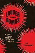 Cover-Bild zu Vulliamy, Ed: Louder Than Bombs: A Life with Music, War, and Peace