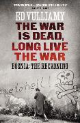 Cover-Bild zu Vulliamy, Ed: The War is Dead, Long Live the War