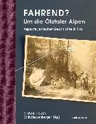 Cover-Bild zu Hessenberger, Edith (Hrsg.): Fahrend? Um die Ötztaler Alpen (eBook)