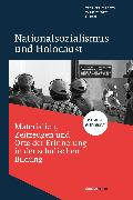 Cover-Bild zu Dreier, Werner (Hrsg.): Nationalsozialismus und Holocaust - Materialien, Zeitzeugen und Orte der Erinnerung in der schulischen Bildung (eBook)