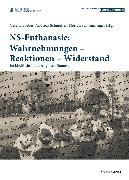 Cover-Bild zu Schwanninger, Florian (Hrsg.): NS-Euthanasie: Wahrnehmungen - Reaktionen - Widerstand (eBook)