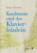 Cover-Bild zu Schnetzler, Kaspar: Kaufmann und das Klavierfräulein