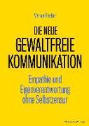 Cover-Bild zu Fischer, Markus: Die neue Gewaltfreie Kommunikation (eBook)