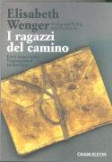 Cover-Bild zu Wenger, Elisabeth: I ragazzi del camino