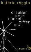 Cover-Bild zu Röggla, Kathrin: draußen tobt die dunkelziffer (eBook)