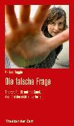 Cover-Bild zu Röggla, Kathrin: Die falsche Frage (eBook)