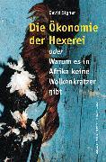 Cover-Bild zu Signer, David: Die Ökonomie der Hexerei (eBook)