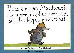 Cover-Bild zu Holzwarth, Werner: Vom kleinen Maulwurf, der wissen wollte, wer ihm auf den Kopf gemacht hat (eBook)