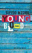 Cover-Bild zu Mzobe, Sifiso: Young Blood (eBook)