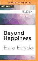 Cover-Bild zu Bayda, Ezra: Beyond Happiness: The Zen Way to True Contentment